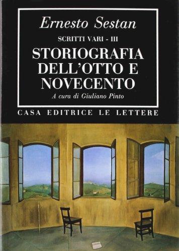 Storiografia dell'Otto e Novecento. Scritti vari - III.: Sestan,Ernesto.