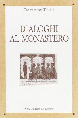 Dialoghi al Monastero.: Tsatsos,Costantinos.