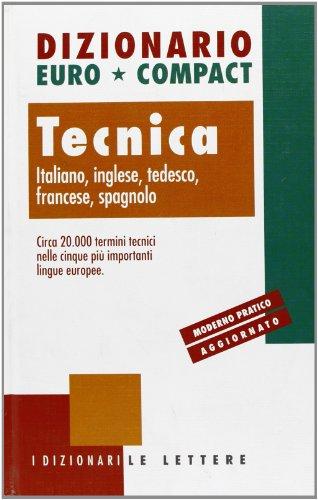 9788871661162: Dizionario euro-compact. Tecnica. Ediz. multilingue (I dizionari Le Lettere)