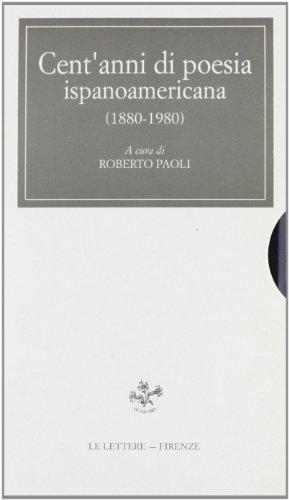Cent'anni di poesia ispanoamericana (1880-1980).: --