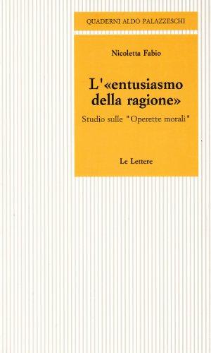 """L'""""entusiasmo della ragione"""". Studio sulle """"Operette morali"""". """": ..."""