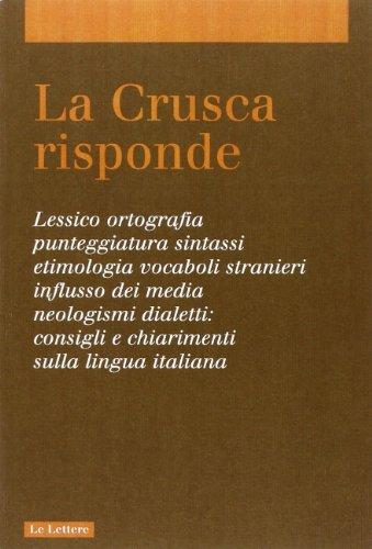 La Crusca risponde. Lessico, ortografia, punteggiatura, sintassi,: Nencioni Giovanni