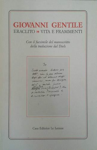 9788871662565: Eraclito. Vita e frammenti. Con il facsimile del manoscritto della traduzione dal Diels