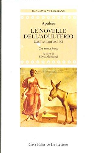 Le novelle dell'adulterio. Metamorfosi IX.: Apuleio.