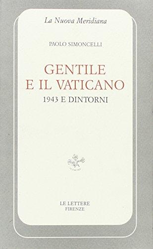Gentile e il Vaticano. 1943 e dintorni (8871662946) by Paolo Simoncelli