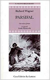 Parsifal: Con testo a fronte (Il nuovo melograno) (Italian Edition) (8871663101) by Wagner, Richard