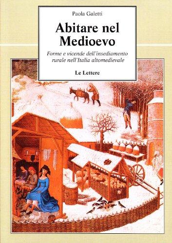 9788871663401: Abitare nel Medioevo. Forme e vicende dell'insediamento rurale nell'Italia altomedievale