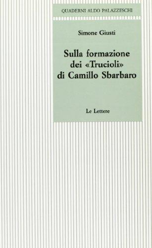 """""""Sulla formazione dei """"Trucioli"""" di Camillo Sbarbaro. """": Giusti,Simone."""