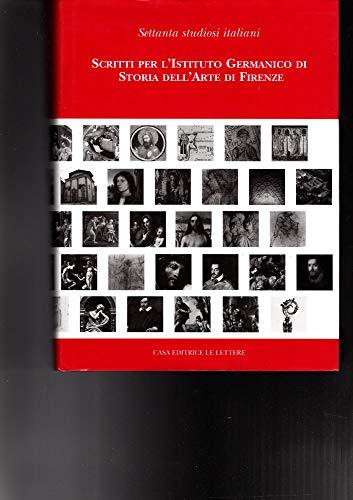 Scritti Per L Istituto Germanico Di Storia Dell arte Di Firenze