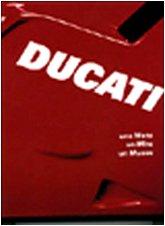 9788871664293: Ducati: Una moto, un mito, un museo (Italian Edition)