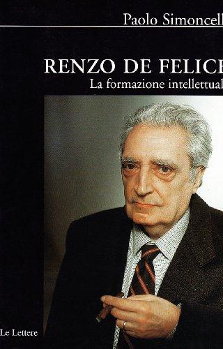 """Renzo De Felice: La formazione intellettuale (Biblioteca di """" Nuova storia contemporanea """") (887166602X) by SIMONCELLI, Paolo"""