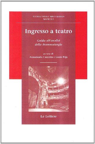 9788871667331: Ingresso a teatro. Guida all'analisi della drammaturgia