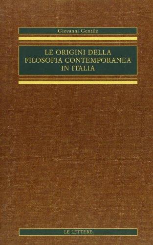 Le origini della filosofia contemporanea in Italia (rist. anast.) (Paperback): Giovanni Gentile