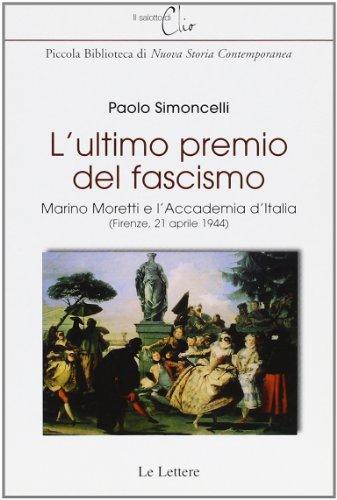 L'ultimo premio del fascismo. Marino Moretti e l'Accademia d'Italia (Firenze, 21 aprile 1944) (8871668499) by Paolo Simoncelli