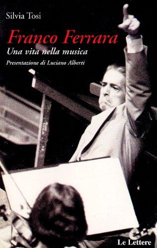 9788871669052: Franco Ferrara. Una vita nella musica (Le vie della storia)