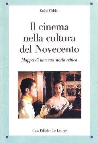 9788871669786: Il cinema nella cultura del Novecento. Mappa di una sua storia critica