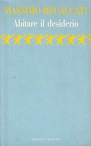 9788871680583: Abitare il desiderio: Sul senso dell'etica (Aladino) (Italian Edition)