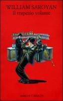 Il trapezio volante e altri racconti (8871683129) by William Saroyan