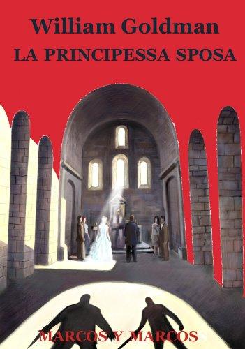 9788871685625: La principessa sposa (Tredici)
