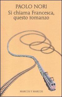 9788871686073: Si chiama Francesca, questo romanzo