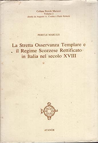 9788871690377: La stretta osservanza templare e il regime scozzese rettificato in Italia nel secolo XVIII