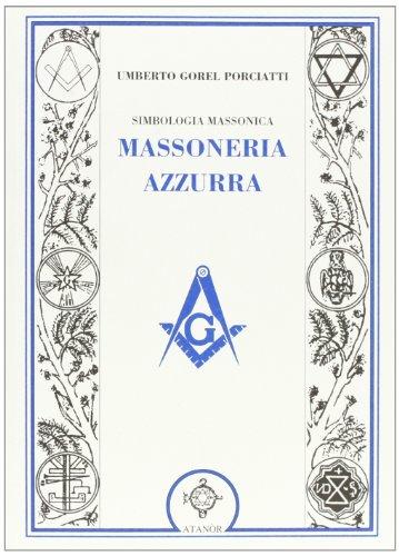 Simbologia massonica: massoneria azzurra - Gorel Porciatti, Umberto