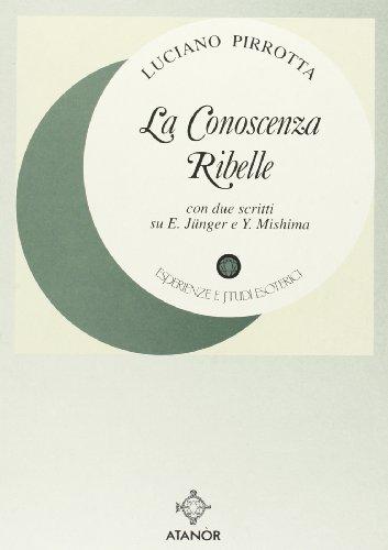 La Conoscenza Ribelle.: Pirrotta,Luciano.