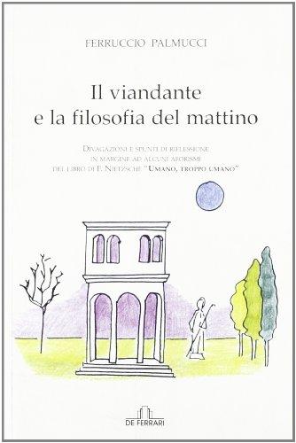 Il viandante e la filosofia del mattino.: Ferruccio Palmucci