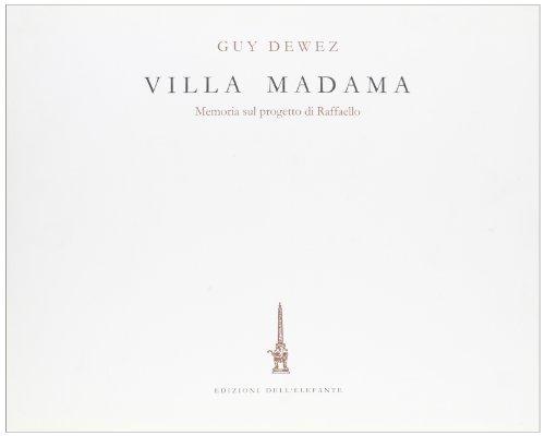 Villa Madama. Memoria sul progetto di Raffaello.: Dewez,Guy.