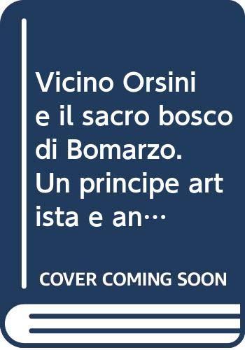 Vicino Orsini e il Bosco Sacro di: Bredekamp,Horst.