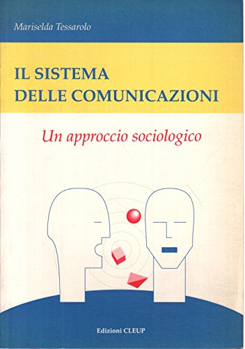 9788871783314: Il sistema delle comunicazioni. Un approccio sociologico