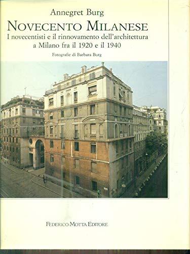 9788871790251: Novecento milanese: I novecentisti e il rinnovamento dell'architettura a Milano fra il 1920 e il 1940 (Italian Edition)