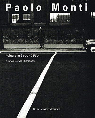 Paolo Monti: Fotografie (Italian Edition) (9788871790282) by Giovanni Chiaramonte