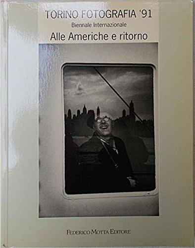 Torino Fotografia '91: Alle Americhe e Ritorno.: Aa. Vv.
