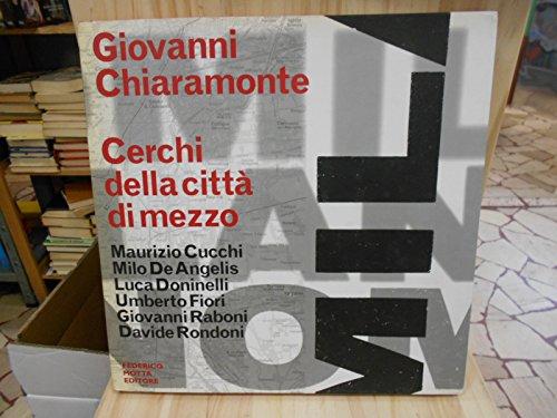 Milano: Cerchi della città di mezzo (Italian Edition) (9788871792347) by Giovanni Chiaramonte