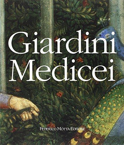 Giardini medicei. Giardini di palazzo e di villa nella Firenze del Quattrocento.: Galletti,G. ...