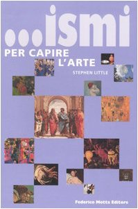 ... Ismi per capire l'arte (9788871794815) by Stephen Little