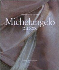 Michelangelo pittore: Cristina. Acidini Luchinat