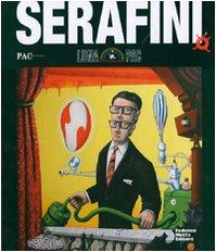 9788871795485: Luna-PAC Serafini. Una mostra ontologica. Catalogo della mostra (Milano, 11 maggio-17 giugno 2007). Ediz. illustrata (Cataloghi di mostra)