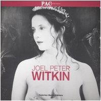 9788871795751: Joel Peter Witkin. Catalogo della mostra (Milano, 28 febbraio-27 aprile 2008)