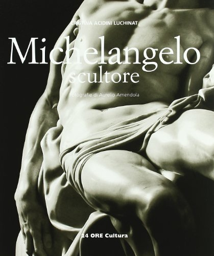 9788871795997: Michelangelo scultore