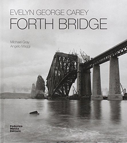 Evelyn George Carey. Forth Bridge