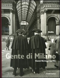 Gente di Milano. Ediz. illustrata (9788871796543) by Gianni Berengo Gardin