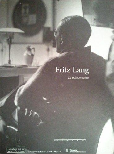 9788871800837: Fritz Lang : La Mise en scène