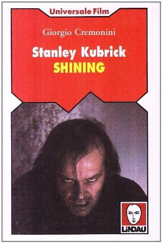 9788871802763: Stanley Kubrick: Shining (Universale/film) (Italian Edition)