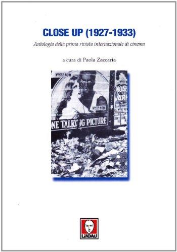 Close Up (1927-1933). Antologia della prima rivista internazionale di cinema.: Zaccaria,Paola. (a ...