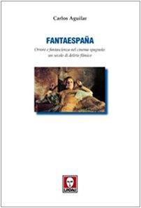 9788871804385: Fantaespanã. Orrore e fantascienza nel cinema spagnolo: un secolo di delirio filmico