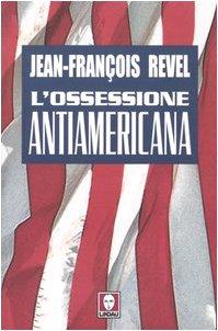 9788871805177: L'ossessione antiamericana (I Draghi)