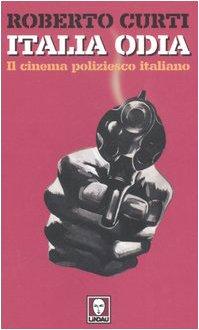 9788871805863: Italia odia. Il cinema poliziesco italiano