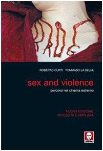 9788871806693: Sex and violence. Percorsi nel cinema estremo